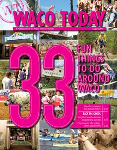As we head into the final month of summer, Waco Today presents a list of fun things and places to go in Waco and nearby.