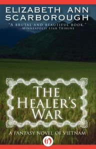 """The Healer's War By Elizabeth Ann Scarborough - A Nebula Award–winning novel called """"brutal and beautiful"""" (Star Tribune): While serving in the jungles of Vietnam, Army nurse Kitty faces chaos and destruction. But a mysterious, magical amulet from a holy man could help her"""