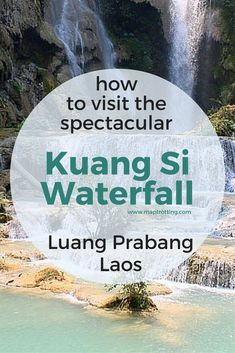 How to Visit Kuang Si Waterfall, Luang Prabang, Laos #luangprabang #laos