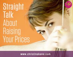 Should you lower your prices to deal with the competition? Despite your biggest fears, here are 3 reasons that raising your prices is your best bet.