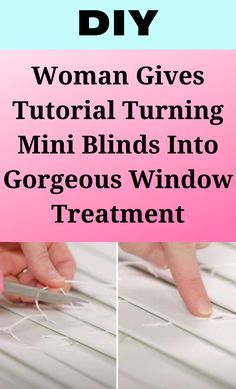 Woman Gives Tutorial Turning Mini Blinds Into Gorgeous Window Treatment