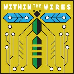 Within the Wires fiction mini-series (a sister podcast to Night Vale)