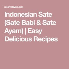 Indonesian Sate (Sate Babi & Sate Ayam) | Easy Delicious Recipes