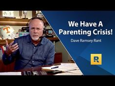 We Have A Parenting Crisis - Dave Ramsey Rant - YouTube