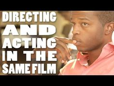 How To Direct A Movie: Directing And Acting In The Same Film - YouTube