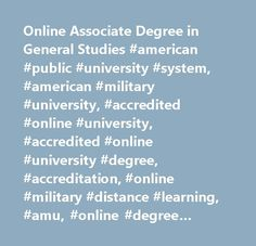 Online Associate Degree in General Studies #american #public #university #system, #american #military #university, #accredited #online #university, #accredited #online #university #degree, #accreditation, #online #military #distance #learning, #amu, #online #degree #programs, #online #university #degree #programs, #online #education, #online #university, #online #distance #learning #university, #army #distance #learning, #military #university, #military #studies, #military #tuition…