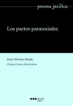 Los pactos parasociales / Javier Martínez Rosado; prólogo de Carmen Alonso Ledesma.- 2017