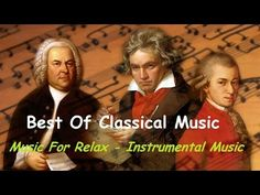 Classical Music for Studying and Concentration | Best Music Study, Relaxation…