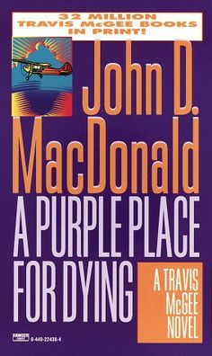 Bestseller Books Online A Purple Place for Dying (Travis McGee, No. 3) John D. MacDonald $7.99  - http://www.ebooknetworking.net/books_detail-0449224384.html