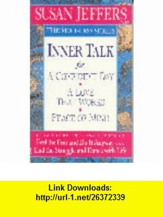 Inner Talk for a Confident Day (The Fear-Less Series) (9780340689325) Susan Jeffers , ISBN-10: 0340689323  , ISBN-13: 978-0340689325 ,  , tutorials , pdf , ebook , torrent , downloads , rapidshare , filesonic , hotfile , megaupload , fileserve
