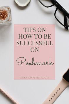 Tips for success on Poshmark!