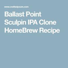 Ballast Point Sculpin IPA Clone HomeBrew Recipe