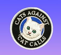 Cats Against Cat Calls Iron on Patch, Embroidered Patch, Feminist Patch…