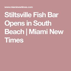 Stiltsville Fish Bar Opens in South Beach | Miami New Times