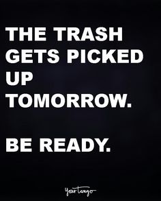 The #trash gets picked up #tomorrow be #ready #LetsGetWordy