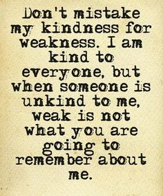 I am Kind to Everyone But When Someone Is Unkind to Me – Great Life Quotes