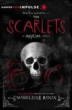 The Scarlets: An Asylum Novella   by Madeleine Roux On Sale Date: August 5, 2014 #YA #Paranormal