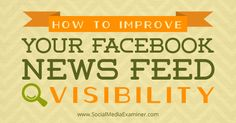 How to Improve news feed visibility