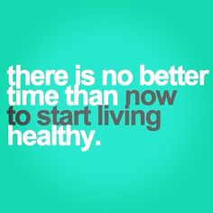 there is no better time than now to start living healthy #juiceitup #quote #inspiration