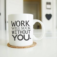 """Going away gift for coworker """"work will suck without you"""" coffee mug, coworker leaving, goodbye gift for coworker, farewell gift ideas by artRuss on Etsy Dog Mom Gifts, Dog Lover Gifts, Gifts For Dad, Fathers Day Gifts, Pet Gifts, Going Away Parties, Going Away Gifts, Goodbye Gifts For Coworkers, Goodbye Coworker"""
