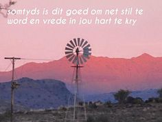 Mooi Me Quotes, Qoutes, Prayer For Husband, Afrikaans Quotes, Out Loud, Life Lessons, Prayers, Sayings, Wind Mills
