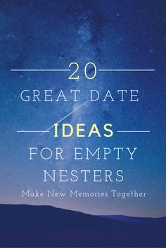 Dealing with an empty nest particularly timely with kids going 20 great date ideas for empty nesters fandeluxe Ebook collections