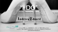 """""""I DO"""" with Andreea & Eduard"""