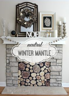 A Neutral Winter Mantle with a faux stacked wood fireplace cover using fabric and plywood