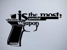 Really cool typography about education being a powerful weapon. They brought the words to replace pieces of the gun so that they read as the words and still as pieces of the gun.