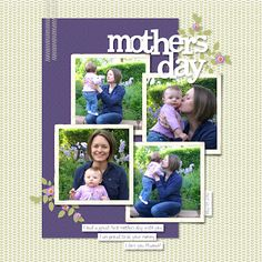 Mother's Day Layout--simple, but gets several photos on one page