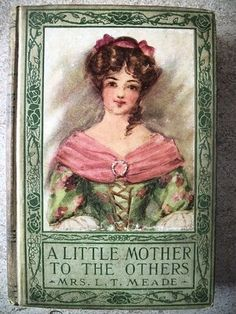 Mrs. L.T. Meade   ... Mother to The Others by Mrs L T Meade Early 1900s Hardcover   eBay