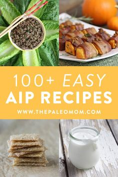 Following the Autoimmune Protocol does not mean missing out on delicious food! Get over 100 easy AIP recipes here!