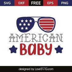 *** FREE SVG CUT FILE for Cricut, Silhouette and more *** American baby