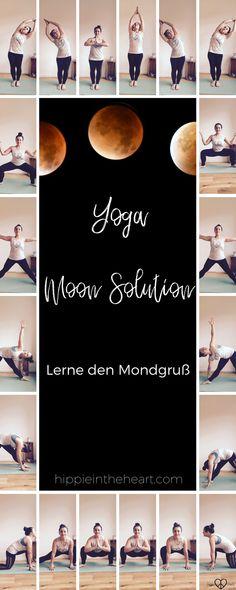 Yoga / Der Mondgruß - Eine Schritt für Schritt Anleitung. Die Hatha Yoga Asana Abfolge für Anfänger und Fortgeschrittene Yogis. #yoga #hathayoga #yogaübungen #yogaanfänger #yogamondgruß #moonsolution