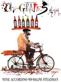 The Grapes of Ralph: Wine According to Ralph Steadman.