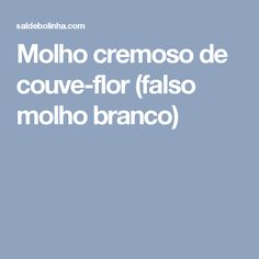 Molho cremoso de couve-flor (falso molho branco) Food Lab, Chocolate, Light Recipes, Going Vegan, I Foods, Vegan Recipes, Paleo, Food And Drink, Low Carb