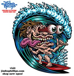 SURF FREAK - Jimbo Phillips specializing in bold, eye catching graphic design and mind numbing illustrations that are right at home being grinded off a skateboard or being hung in a downtown art gallery. Providing quality services to the action sports world and beyond for 2 decades. VISIT jimbophillips.com NOW!