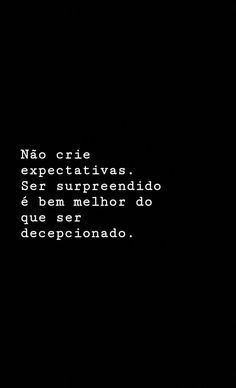 Não crie (u_u) Deep Talks, Inspirational Phrases, Verse, Some Words, In My Feelings, Sentences, Life Lessons, Quotations, Texts