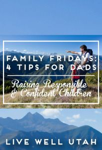 This week's Family Friday is especially for Dad. These 4 tips will help you raise responsible kids and enjoy fatherhood.