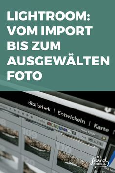 Fotoverwaltung mit Lightroom: Vom Import bis zum ausgewählten Foto Tutorial Photo management with Lightroom: From the import to the selected