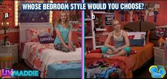 Cool photo of liv and maddie. I would pick Liv's but the room would messy