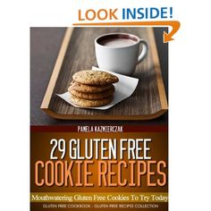 29 Gluten Free Cookie Recipes - Mouthwatering Gluten Free Cookies To Try Today (Gluten Free Cookbook - The Gluten Free Recipes Collection): Pamela Kazmierczak: Amazon.com: Kindle Store free
