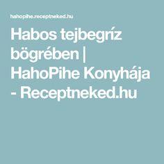 Habos tejbegríz bögrében | HahoPihe Konyhája - Receptneked.hu