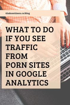What to do if you see traffic from porn sites in Google Analytics. The good news is that this is not real traffic, and this traffic is not visibly affecting the blog. It is also preventable. Read my tips from the blog: www.tiiakonttinen.co #googleanalytics #blogging How To Create A Successful Blog, How To Start A Blog, Weird Sites, Make Money Blogging, How To Make Money, What Is Ghosting, Blog Names, Google Analytics, Blog Topics