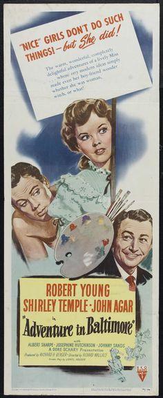 Adventure in Baltimore (1949) Stars: Robert Young, Shirley Temple, John Agar, Albert Sharpe, Josephine Hutchinson ~ Director: Richard Wallace