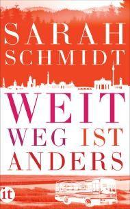 """Leserunde zu """"Weit weg ist anders"""" von Sarah Schmidt aus dem Insel Verlag. Jetzt mitmachen & gewinnen!"""