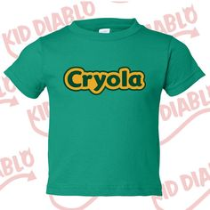 00c1596ca Cryola Toddler Tee, Creative tshirt, snarky tees, ironic tees,hip toddler  clothes, cheap toddler clothes, geek things,nerd chic,geek culture