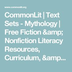 CommonLit | Text Sets - Mythology     |     Free Fiction & Nonfiction Literacy Resources, Curriculum, & Assessment Materials for Middle &     High School English Language Arts