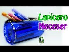 196. Manualidades: Lapicero o neceser [Regreso a clases] (Reciclaje) Eco...