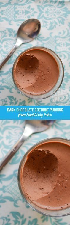 Dark Chocolate Coconut Pudding Recipe   http://StupidEasyPaleo.com
